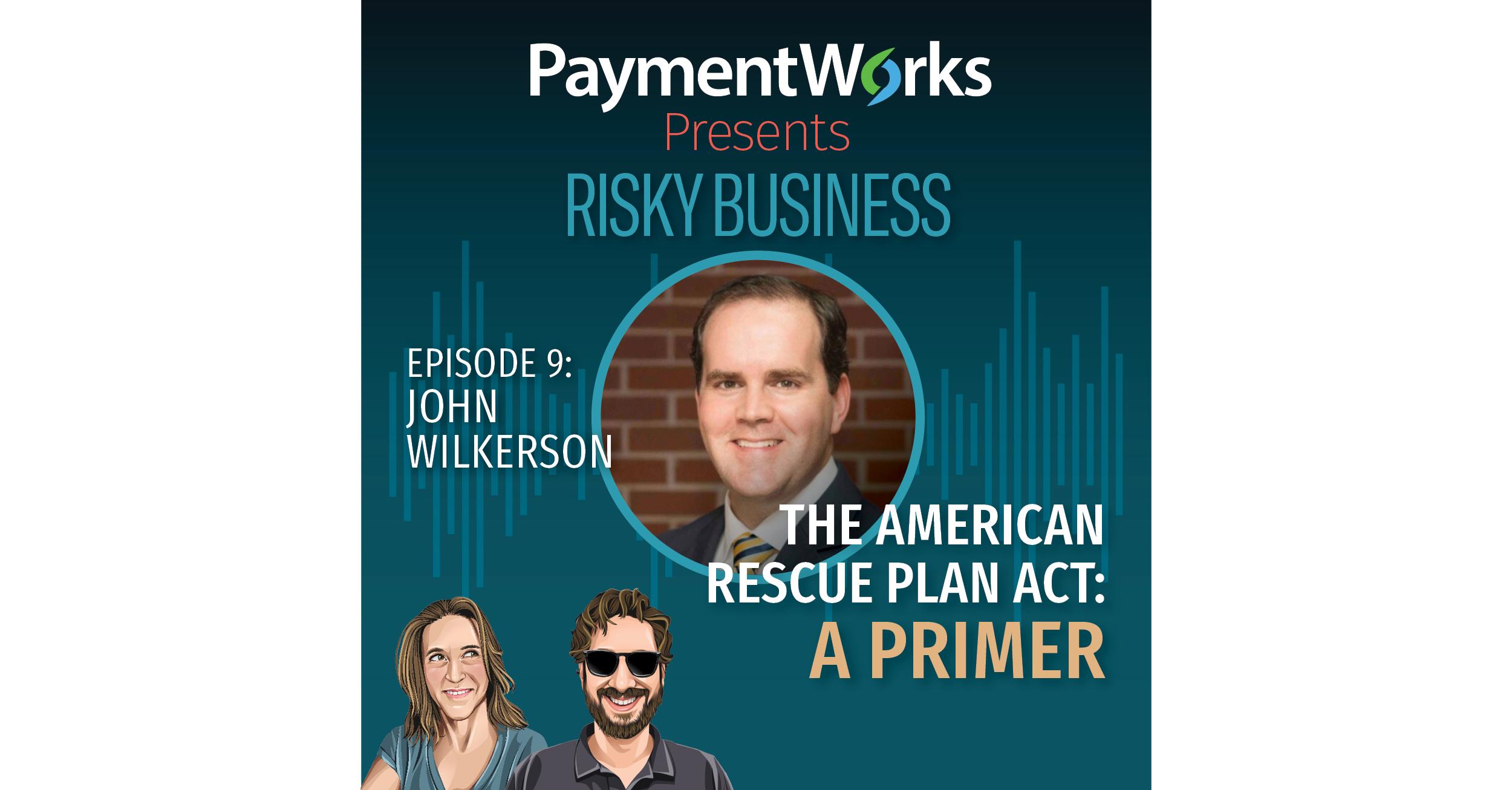Risky Business podcast Episode 9 art. Guest John Wilkerson